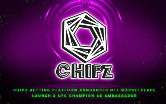 Chipz Betting Platform Announces NFT Marketplace and UFC Ambassador